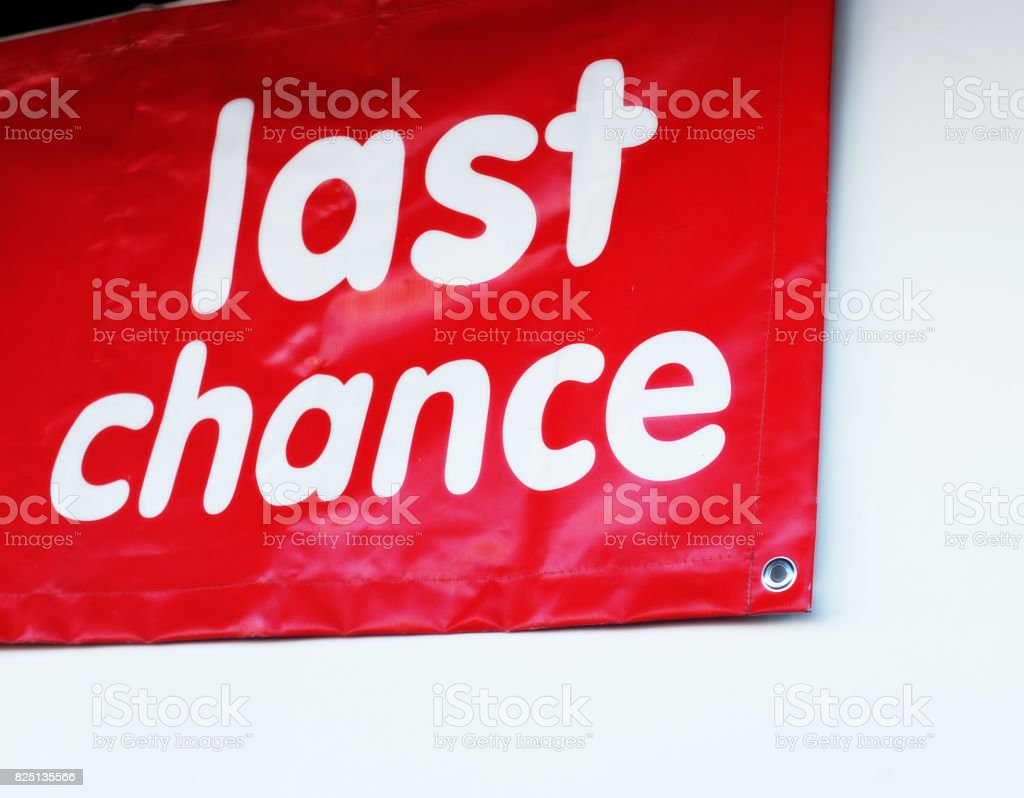 Sign outside store reads 'last chance' stock photo
