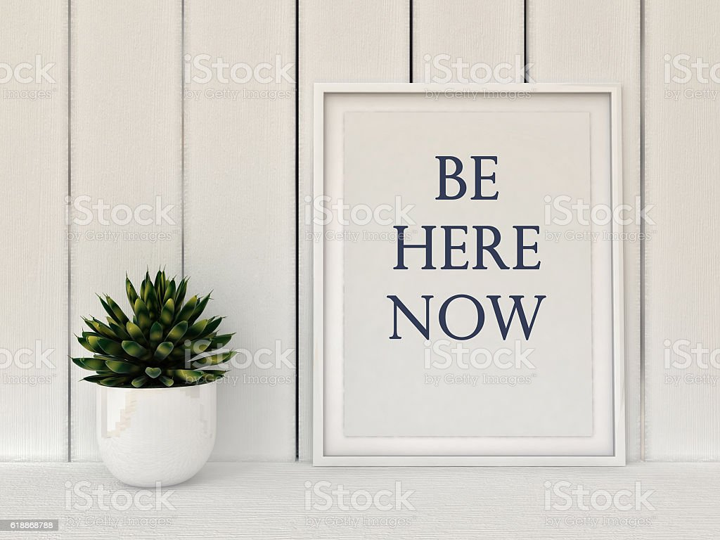 Slow living concept. Inspiration motivation quote Be here now. stock photo
