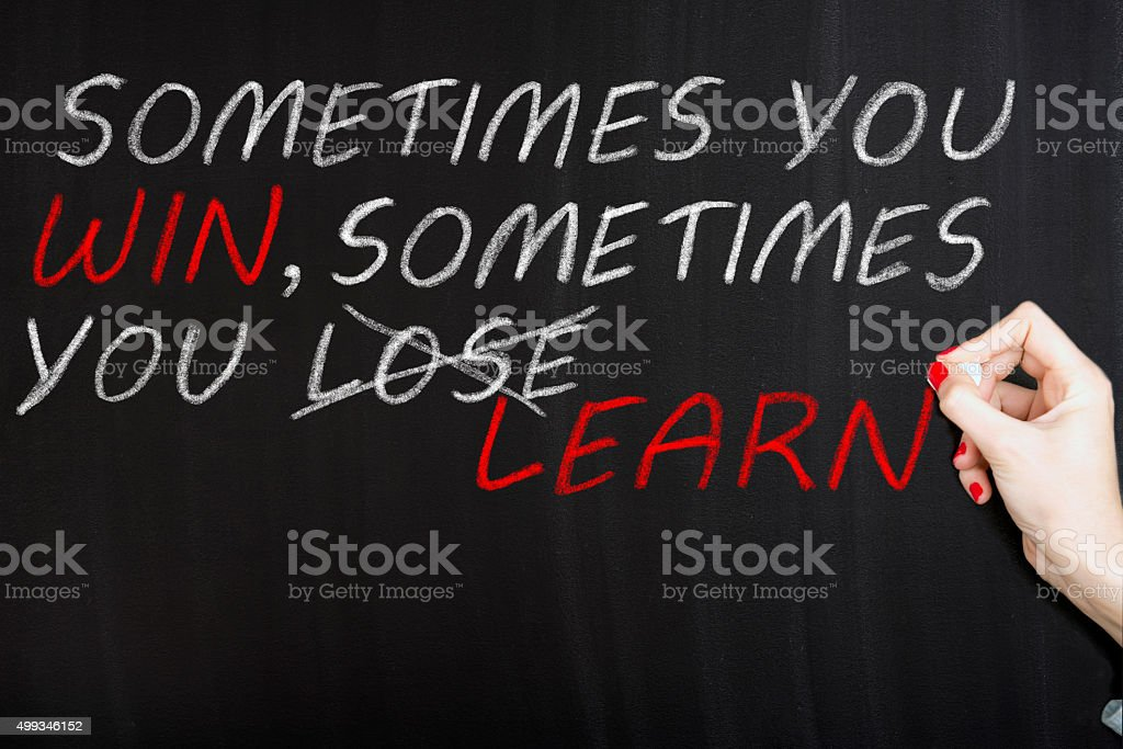 Sometimes You Win Sometimes You Learn stok fotoğrafı