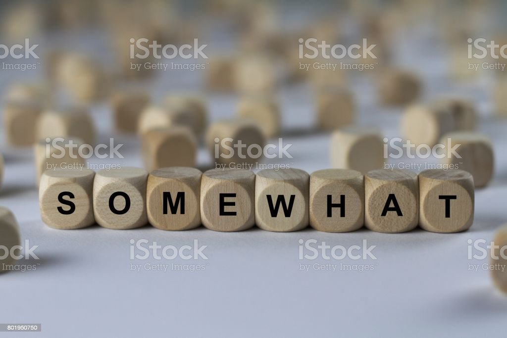 somewhat - cube with letters, sign with wooden cubes stock photo