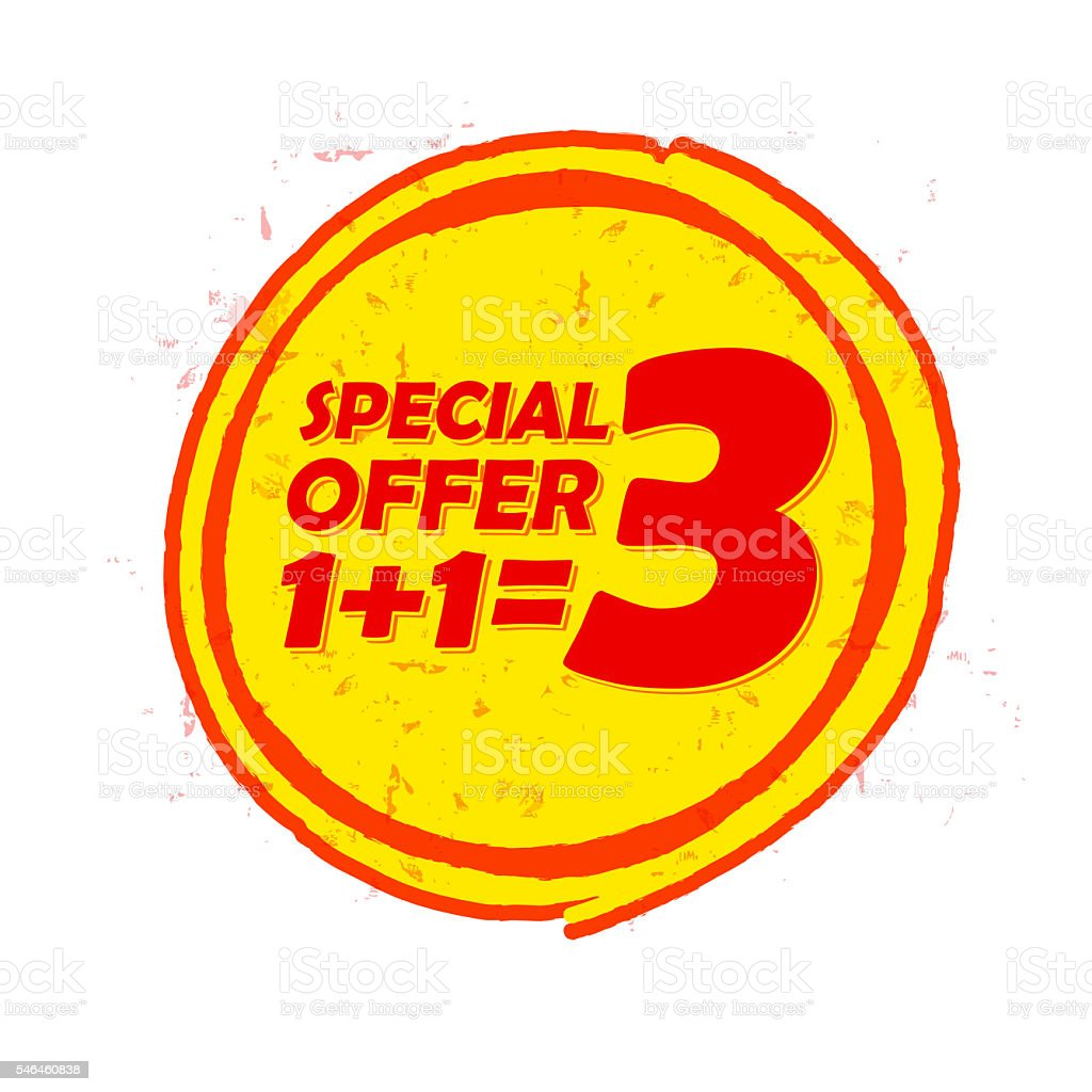 special offer 1 plus 1 is 3 in circle drawn label stock photo