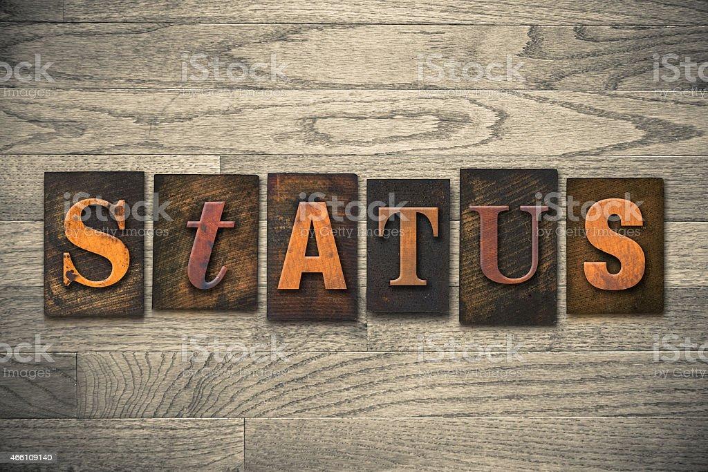 Status Concept Wooden Letterpress Type stock photo