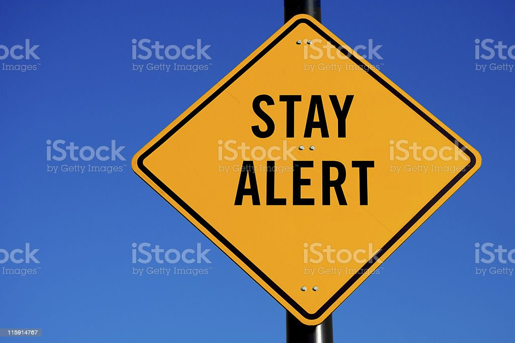 Stay Alert stock photo