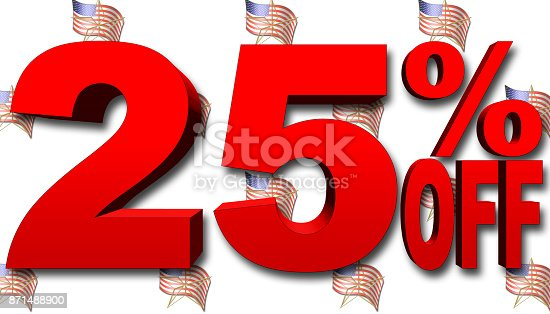 istock Stock Illustration - Extreme Large 25 percent Off American Holiday, Sale, Red Text, 3D Illustration, White Background 871488900