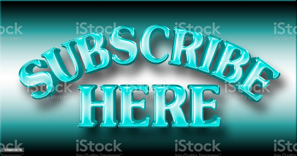 Stock Illustration - Large Shiny Blue Text: Subscribe Here, 3D Illustration, Against the Gradient Background. stock photo