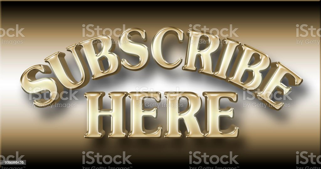 Stock Illustration - Large Shiny Golden Text: Subscribe Here, 3D Illustration, Against the Gradient Background. stock photo