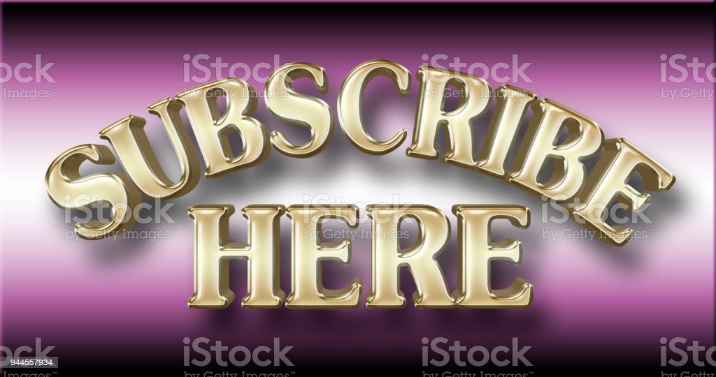 Stock Illustration - Large Shiny Golden Text: Subscribe Here, 3D Illustration, Against the Gradient Pink Background. stock photo