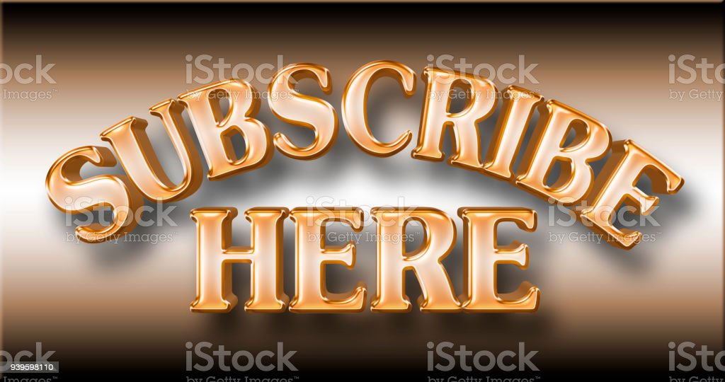 Stock Illustration - Large Shiny Orange Text: Subscribe Here, 3D Illustration, Against the Gradient Background. stock photo