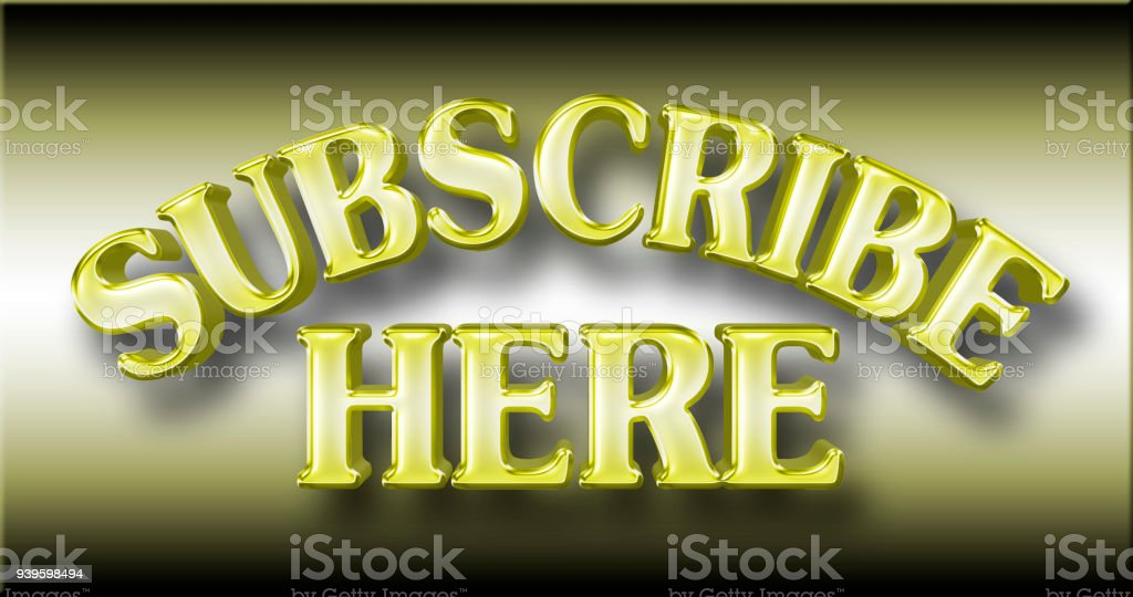 Stock Illustration - Large Shiny Yellow Text: Subscribe Here, 3D Illustration, Against the Gradient Background. stock photo