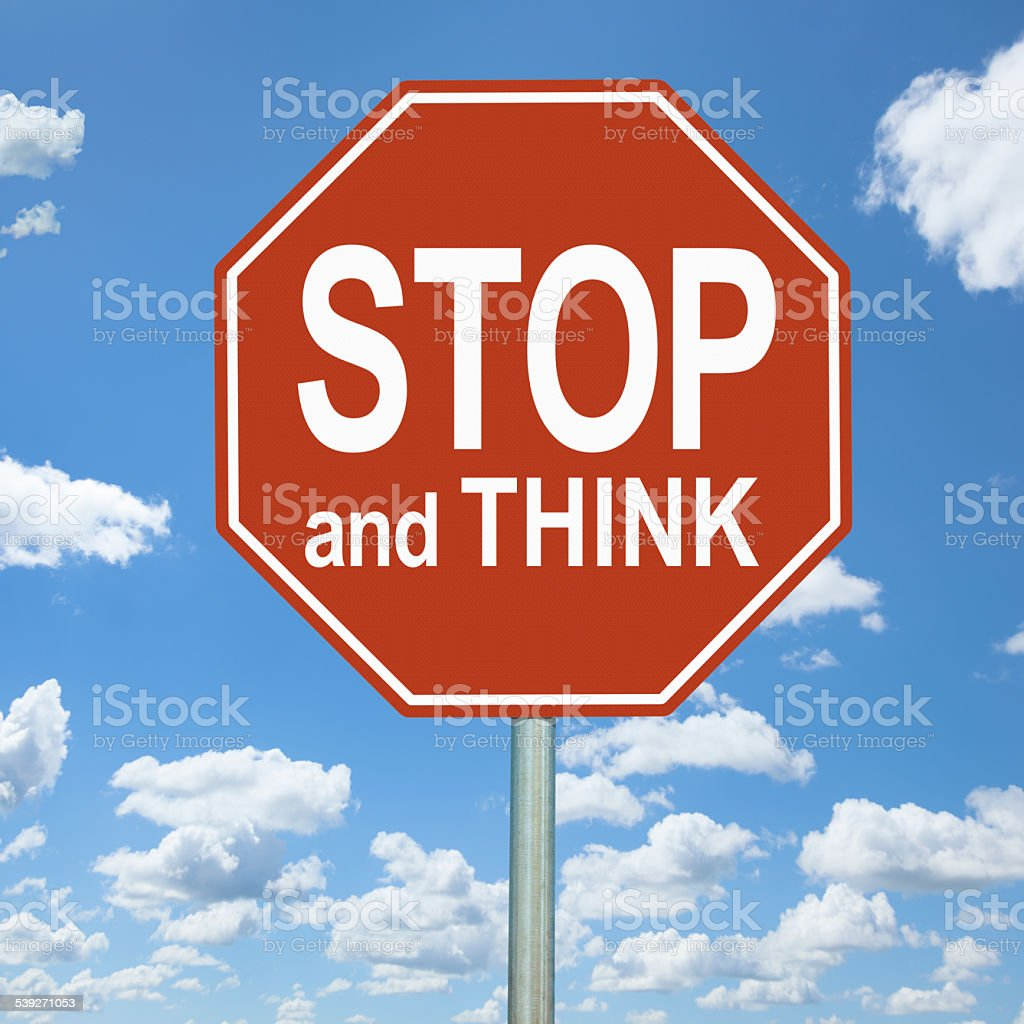 Stop and Think Sign stock photo