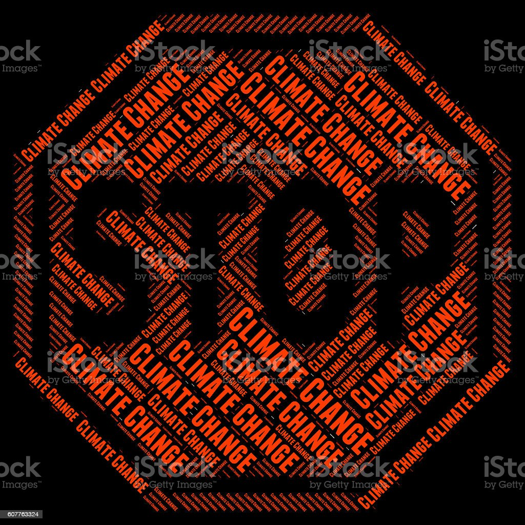 Stop Climate Change Means Atmospheric Conditions And Changing stock photo