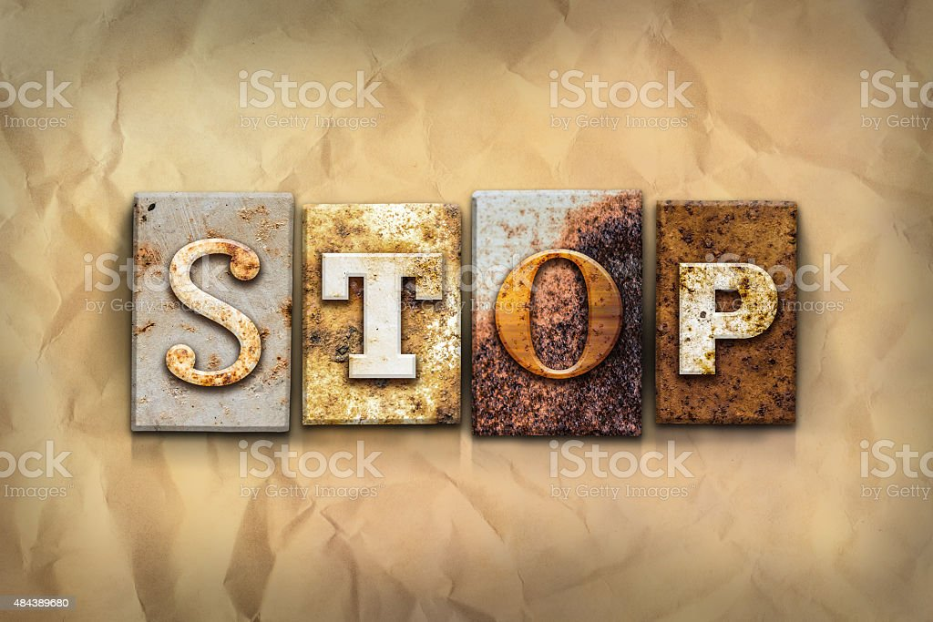 Stop Concept Rusted Metal Type stock photo