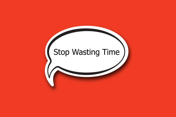 Stop Wasting Time word written talk bubble stock photo