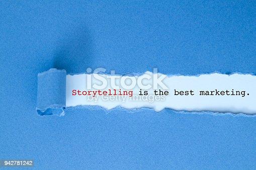 Storytelling is the best marketing written under torn paper.