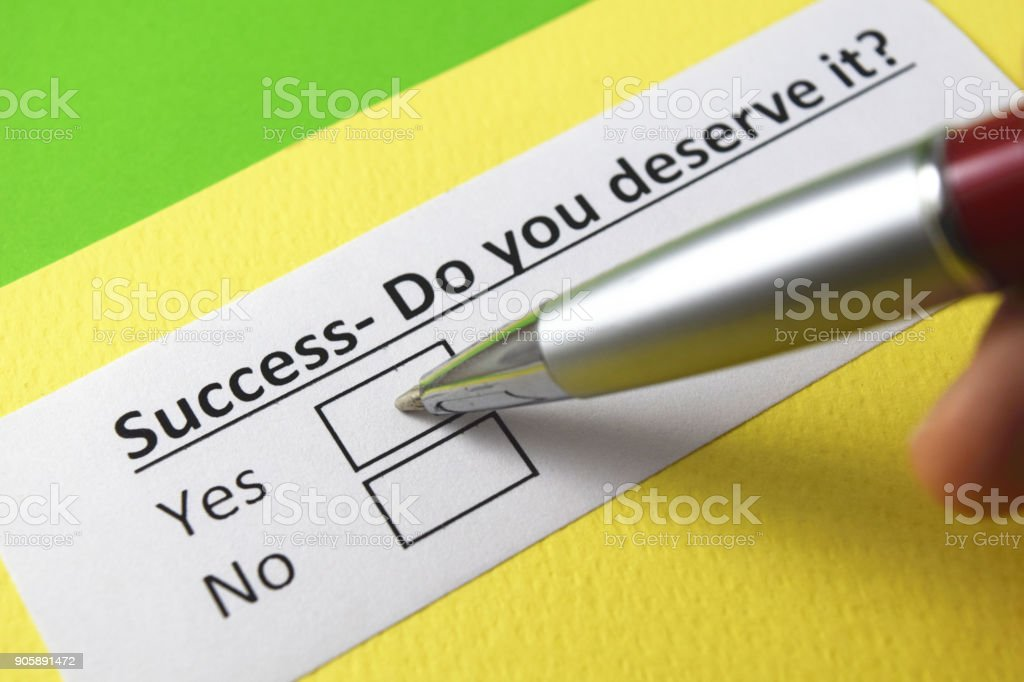 Success- Do you deserve it? yes or no? stock photo