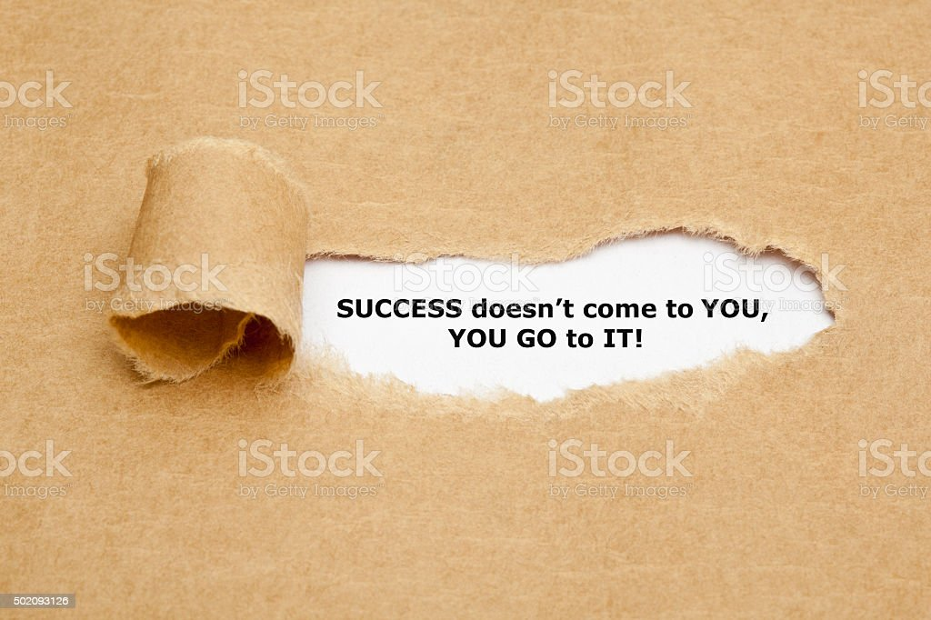 Success Does not Come to You U Go stock photo