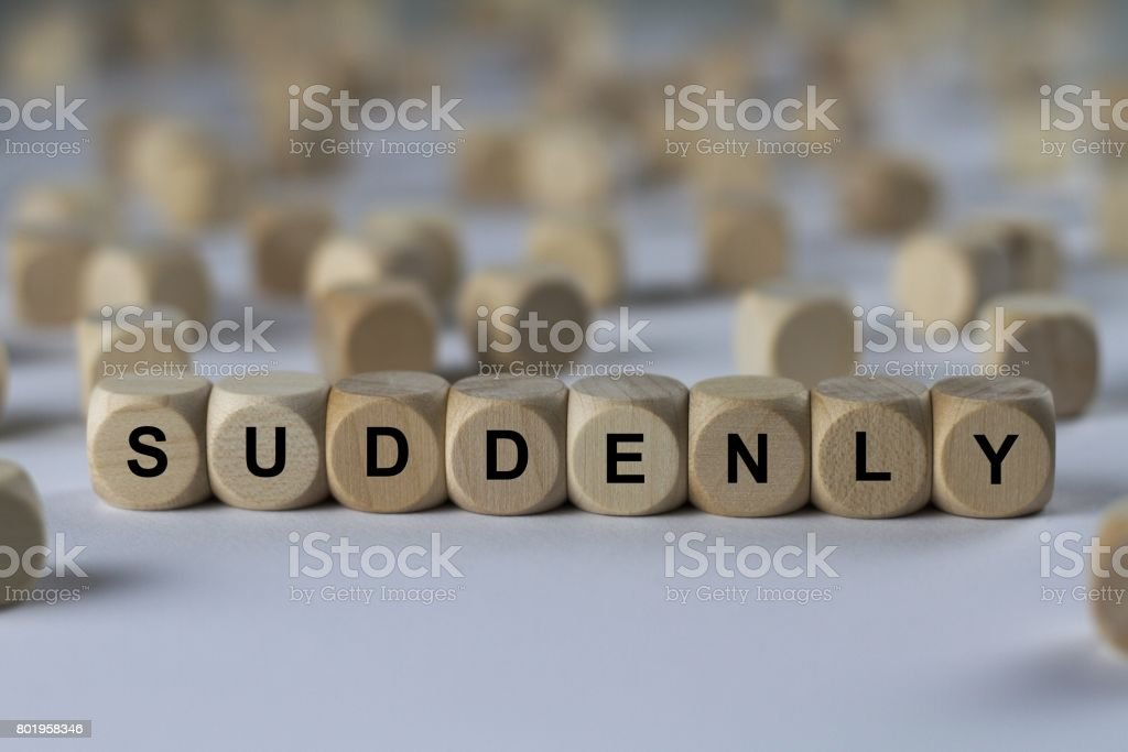 suddenly - cube with letters, sign with wooden cubes stock photo
