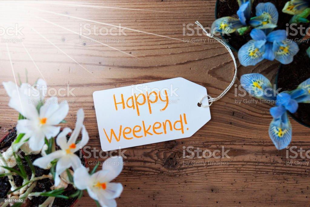 Feliz Fin De Semana Soleado Flores Etiqueta Texto Foto De Stock Y Mas Banco De Imagenes De Actividad De Fin De Semana Istock