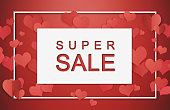 Super Sale Banner, Poster. Valentines seasons sale on white frame with hearts