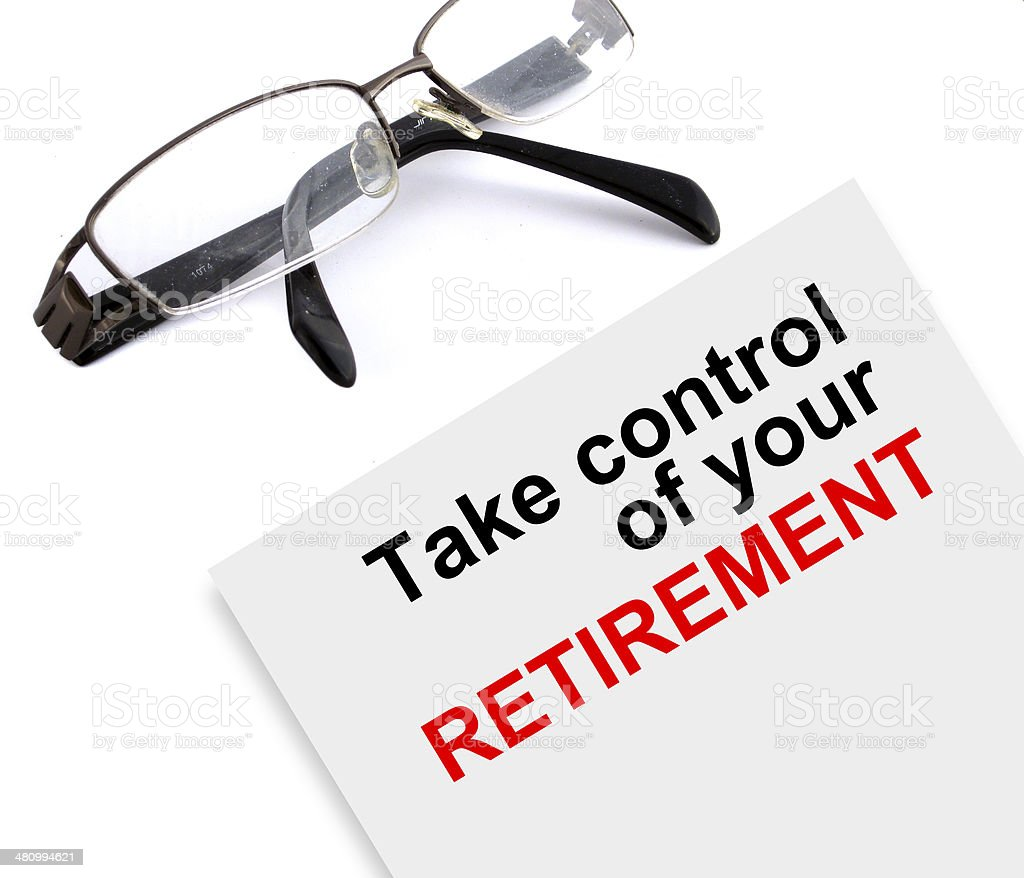 take control of your retirement stock photo