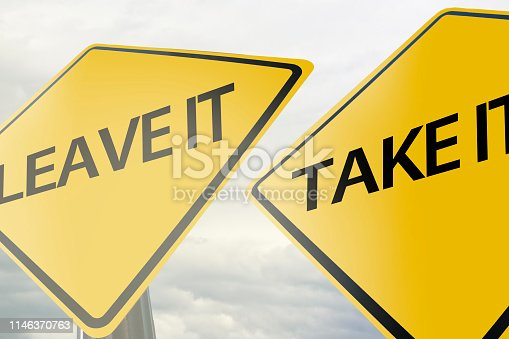 Take It Or Leave It / Warning sign concept (Click for more)