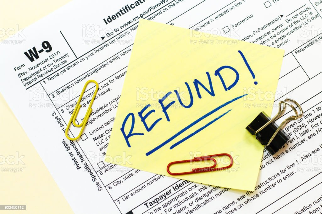 W9 Tax Form Refund Concept Stock Photo More Pictures Of