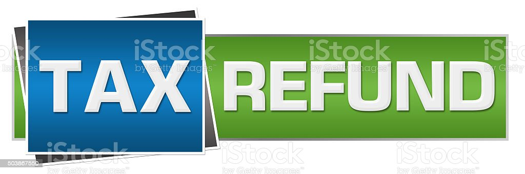 Tax Refund Green Blue Horizontal stock photo