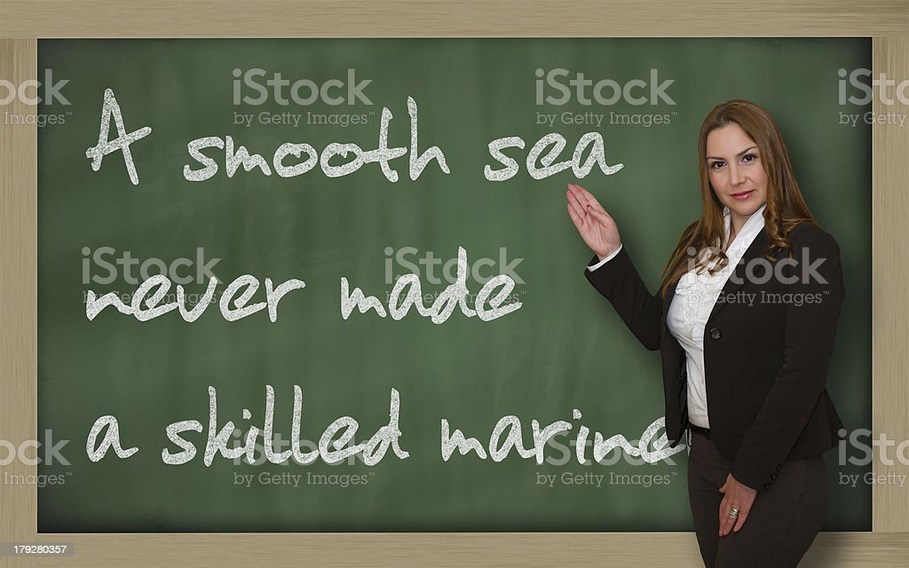 Teacher showing A smooth sea never made skilled mariner stock photo