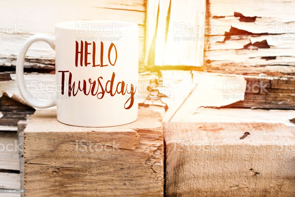 Text Hello Thursday On Cup Of Aromatic Coffee On Wooden ...