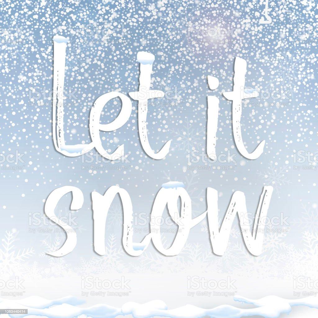 Text Quote Let It Snow Under Snow Against Blue Sky ...