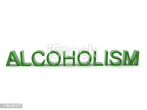 istock 3D Text saying Alcoholism 1184187077