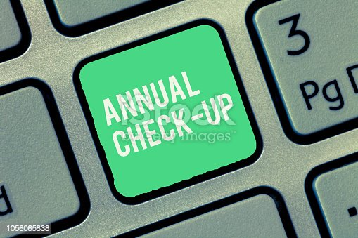 Text sign showing Annual Check Up. Conceptual photo yearly evaluation and examination of demonstrating s is health status.
