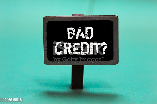 Text sign showing Bad Credit question. Conceptual photo history when it indicates that borrower has high risk Blackboard green background important message ideas communicate reflections