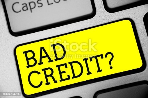 Text sign showing Bad Credit question. Conceptual photo history when it indicates that borrower has high risk Keyboard yellow key Intention create computer computing reflection document