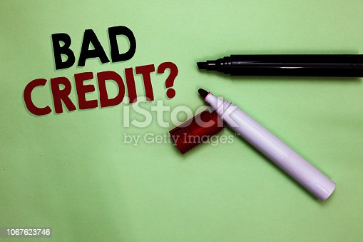 Text sign showing Bad Credit question. Conceptual photo history when it indicates that borrower has high risk Open markers Inspiration communicating ideas messages green background