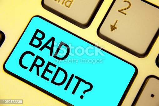 Text sign showing Bad Credit question. Conceptual photo history when it indicates that borrower has high risk Keyboard blue key Intention create computer computing reflection document