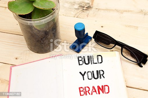 istock Text sign showing Build Your Brand 1136407182
