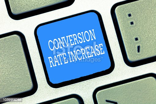 1131526784 istock photo Text sign showing Conversion Rate Increase. Conceptual photo Ratio of Total Visitors who perform desired actions 1039956288