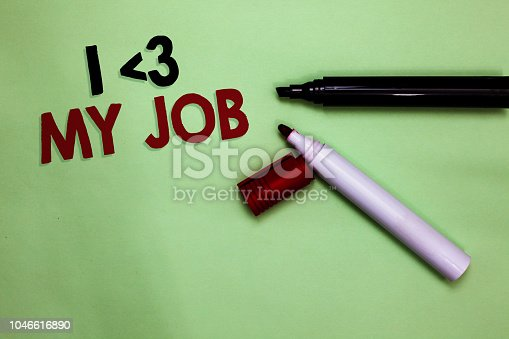 465474428 istock photo Text sign showing I love My Job. Conceptual photo telling someone that you admire your current profession Open markers Inspiration communicating ideas messages green background. 1046616890