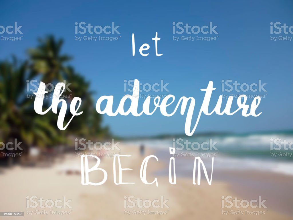 The Adventure Begins life style inspiration quotes lettering. stock photo