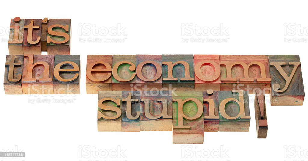the economy stupid - phrase in letterpress type stock photo
