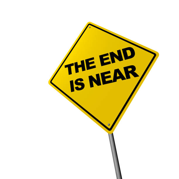 royalty free the end is near sign pictures images and stock photos