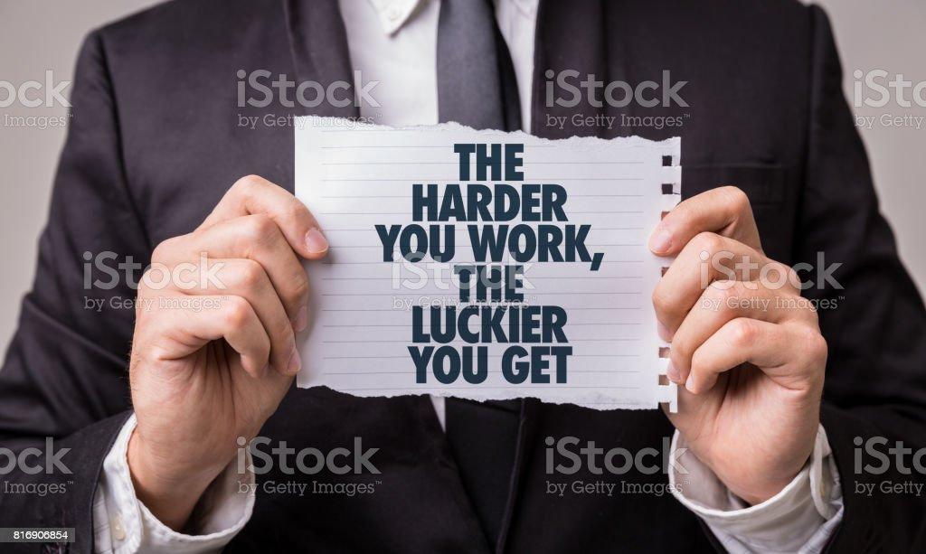 Je härter man arbeitet, desto mehr Glück erhalten Sie – Foto