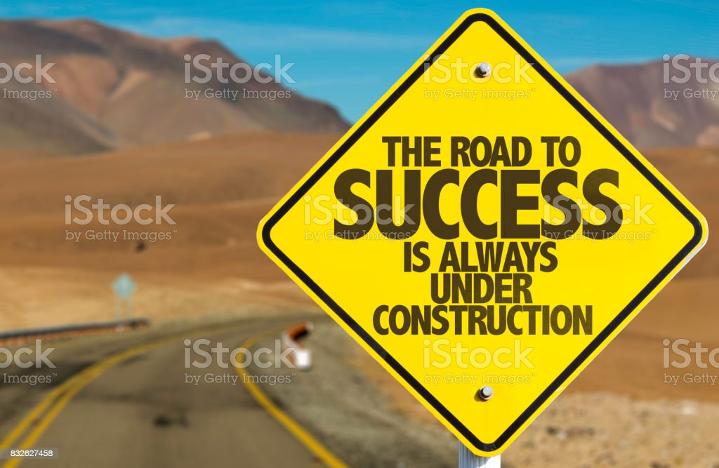 The Road to Success is Always Under Construction stock photo