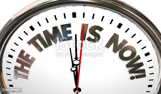 The Time is Now Urgent Action Needed Clock 3d Illustration