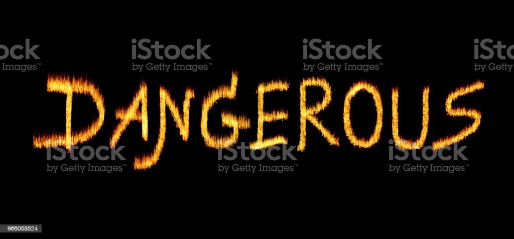 ordet Dangerous skrivet med bokstäver gjorda av brand - Royaltyfri Bensin Bildbanksbilder