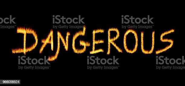 Ordet Dangerous Skrivet Med Bokstäver Gjorda Av Brand-foton och fler bilder på Bensin