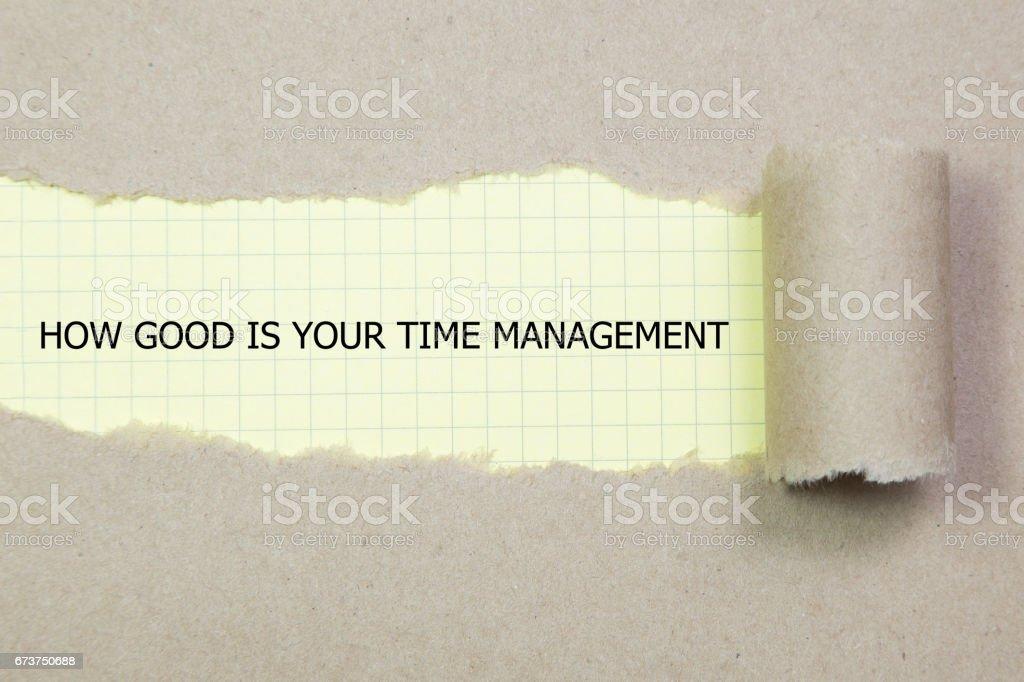 Kelime ne kadar iyi olduğunu YOUR zaman yırtık kağıt görünen yönetimi. royalty-free stock photo