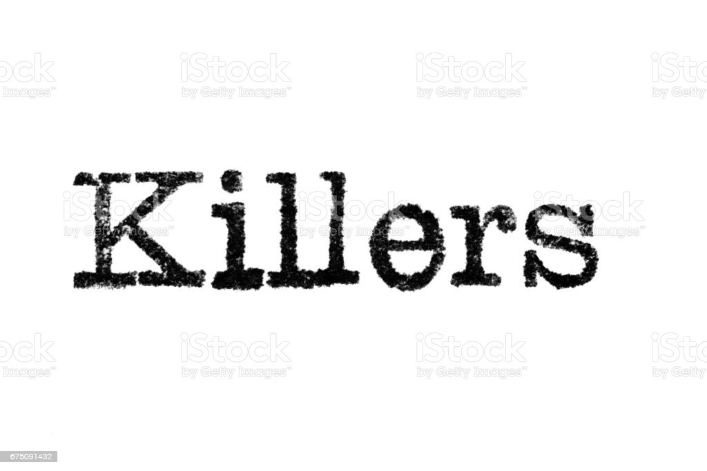 The word 'Killers' from a typewriter on white stock photo