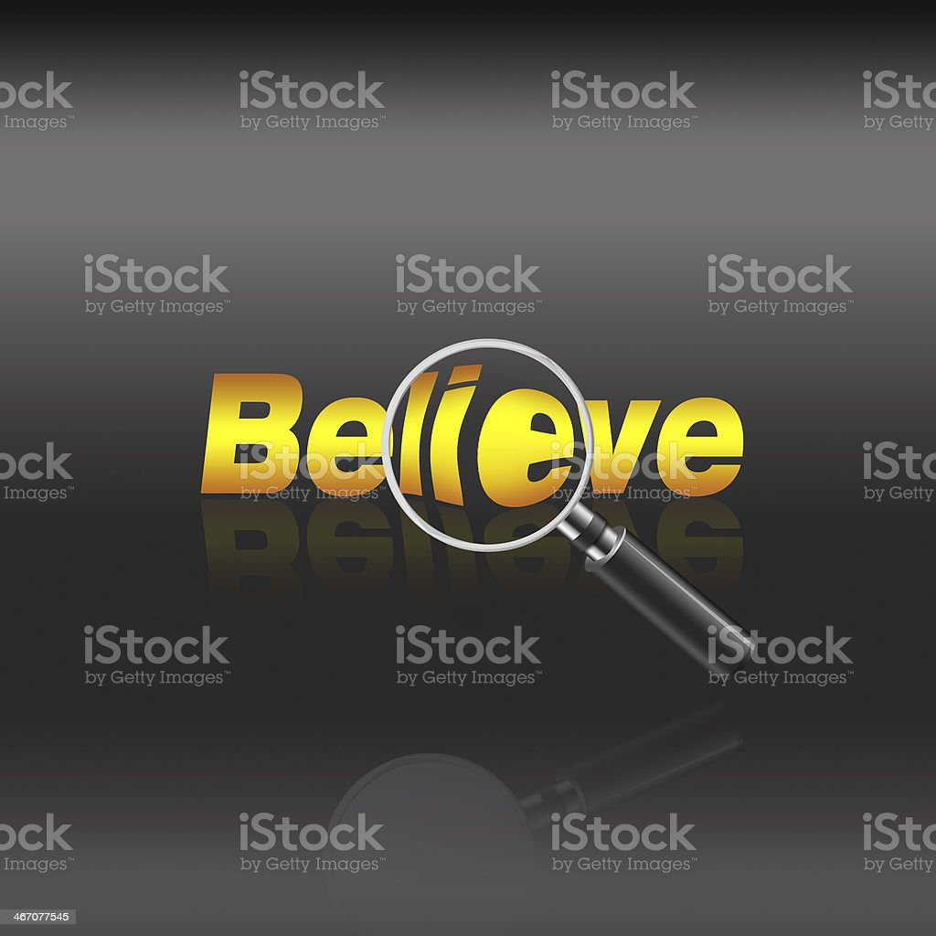 There is a 'lie' hidden in 'believe' royalty-free stock photo